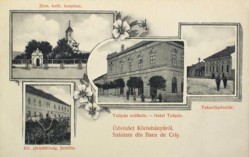 Körösbánya:Tulipán szálloda,Járásbiróság,katolikus templom.1907