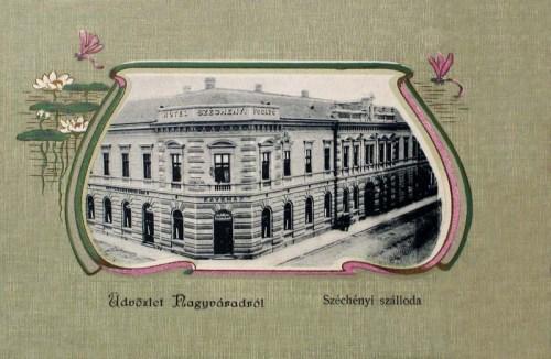 Nagyvárad:Széchenyi Hotel (fogadó).1903