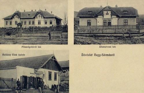 Nagysármás:Balázsy Elek üzlete,Főszolgabiró és Állatorvos lakása.1912
