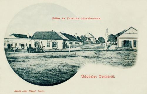 Tenke:Főtér,Ferencz József utca.1901