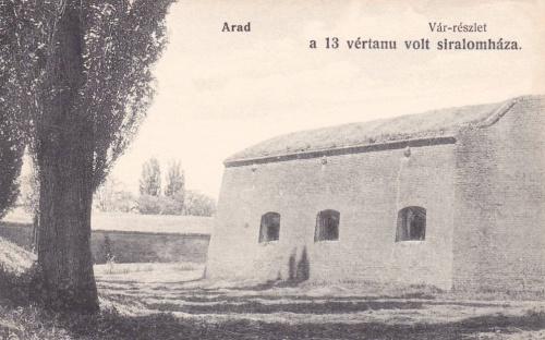 Arad:13 vértanu volt siralomháza a várban.1912