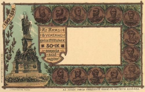 Arad:13 aradi vértanú kivégzésének 50-ik évfordulója emlékére,1899.