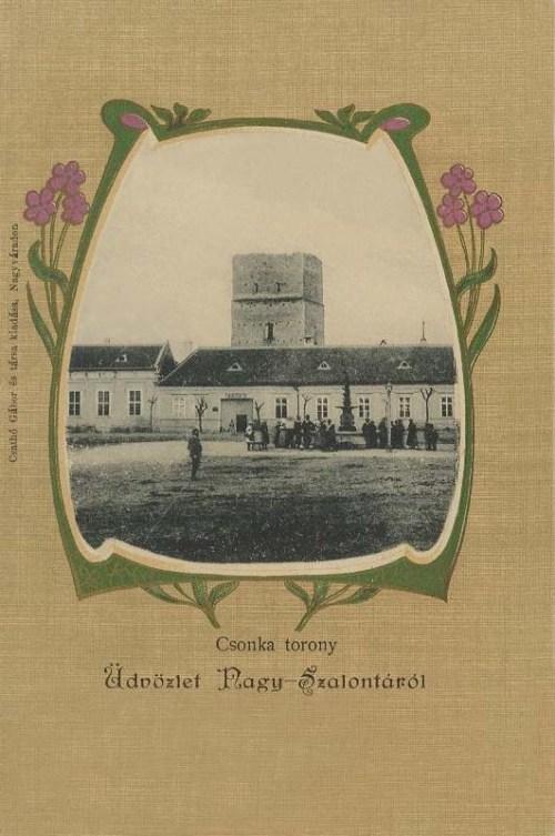 Nagyszalonta:Csonka torony.1903