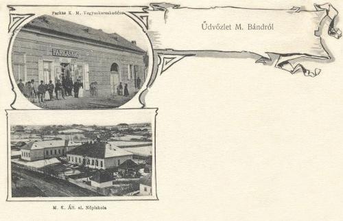 Mezőbánd:Vegyeskereskedés és Magyar Királyi Állami Elemi Népiskola.1907