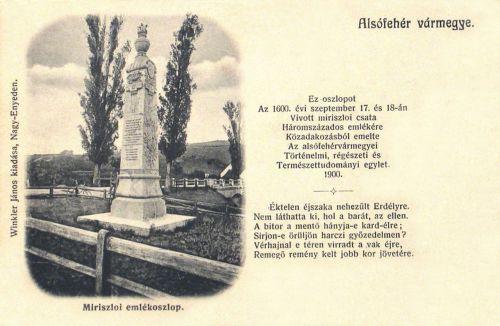 Miriszló:1600-ban Vitéz Mihály vereséget szenved Basta seregeitől,a csata emlékműve.1900