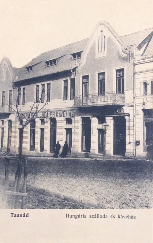 Tasnád:Hungária kávéház és szálloda.1907