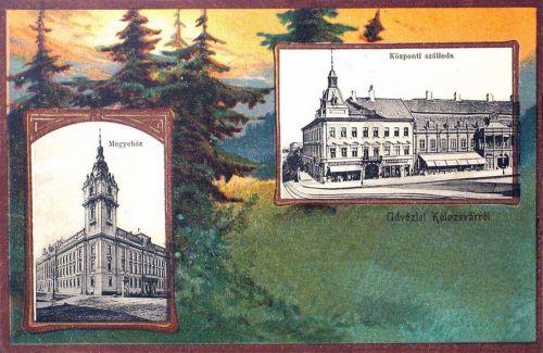 Kolozsvár:Vármegyeháza és Központi Szálloda.1901