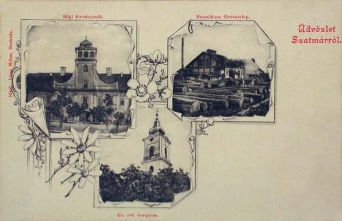 Szatmárnémeti:Törvényszék,református templom,fűrésztelep.1904