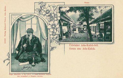 Ada-Kaleh:Bego Mustafa 1849-ben csónakkal vitte át Kossuth Lajost a Dunán.1899