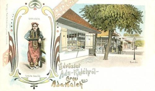 Ada Kaleh:török szépség és Bazár.1899