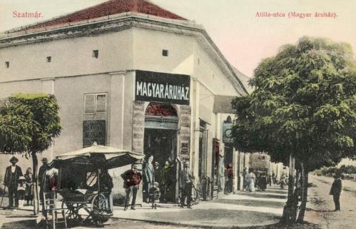 Szatmár:Attila utca,Magyar Áruház,1908.