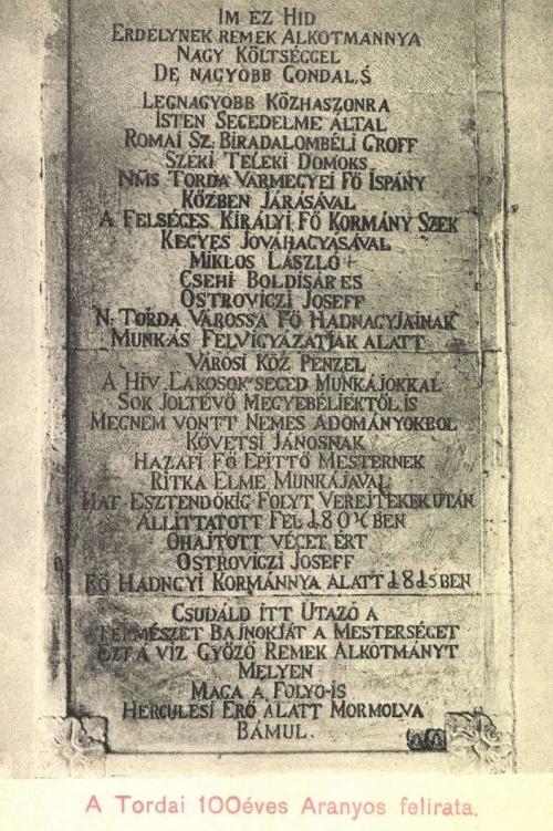 Torda:1815-ben készült fahid emléktáblájának felirata,1904-ben.