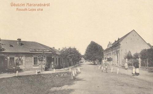 Máriaradna:Kossuth Lajos utca,Hotel Fallér szálloda.1909