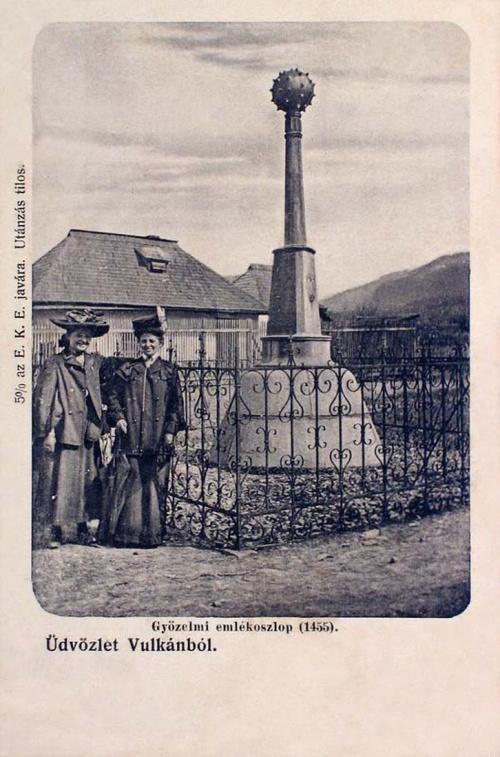 Vulkán-Wulkan-Vulcan:győzelmi buzogány (1455), emlékoszlop.1905