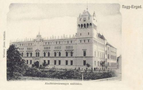 Nagyenyed:Alsó Fehér vármegye székháza.(vármegyeháza).1906