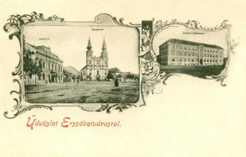 Erzsébetváros:Tanácsház,Templom és Főgimnázium.1900