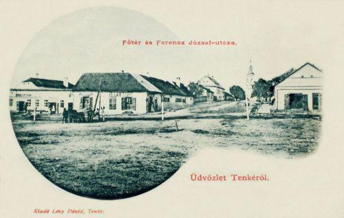 Tenke-Tinca:főtér és Ferencz József utca.1901