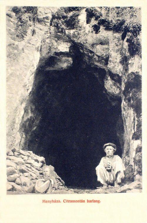 Menyháza:citramontán barlang.1908