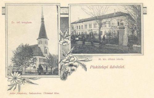Piski telep:evangélikus református templom és Magyar Királyi Állami iskola.1906